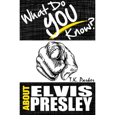 What Do You Know About Elvis Presley? The Unauthorized Trivia Quiz Game Book About Elvis Presley Facts - eBook](Halloween Movie Trivia Quiz)