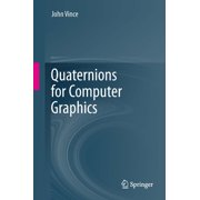 Quaternions for Computer Graphics - eBook