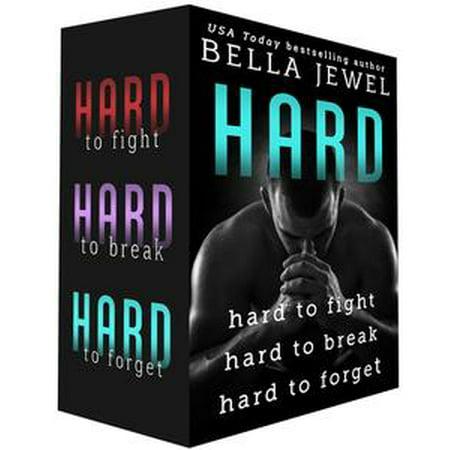 Hard: Hard to Fight, Hard to Break, Hard to Forget - (Fight Fight Fight Till The Break Of Dawn)