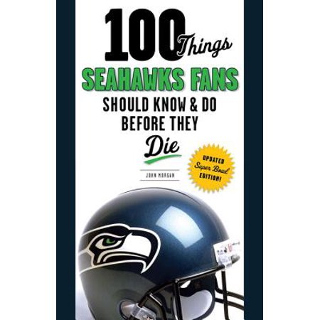 100 Things Seahawks Fans Should Know & Do Before They
