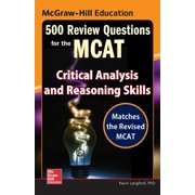 500 Review Questions: McGraw-Hill Education 500 Review Questions for the McAt: Critical Analysis and Reasoning Skills (Paperback)