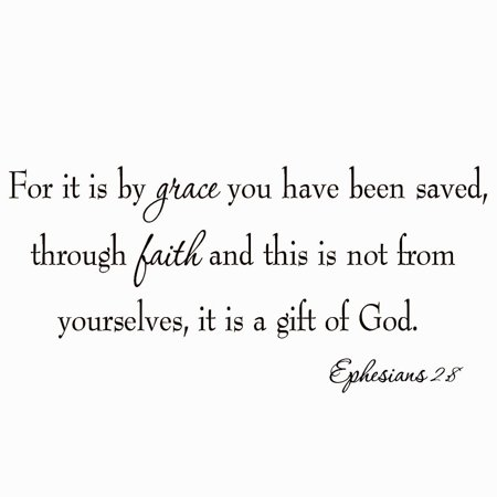 VWAQ For It Is By Grace You Have Been Saved Through Faith and This Is Not From Yourselves It Is a Gift From God. (By Grace We Have Been Saved Through Faith)