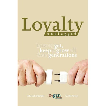 Loyalty Unplugged  How To Get  Keep   Grow All Four Generations