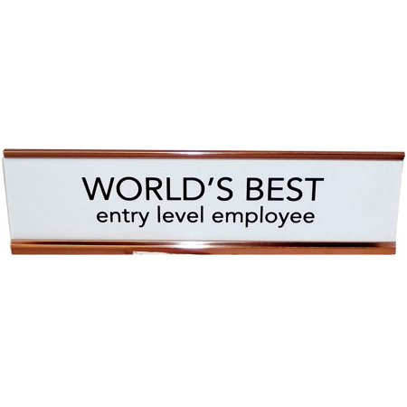 Aahs Engraving World's Best Entry Level Employee Novelty Nameplate  Style Desk Sign