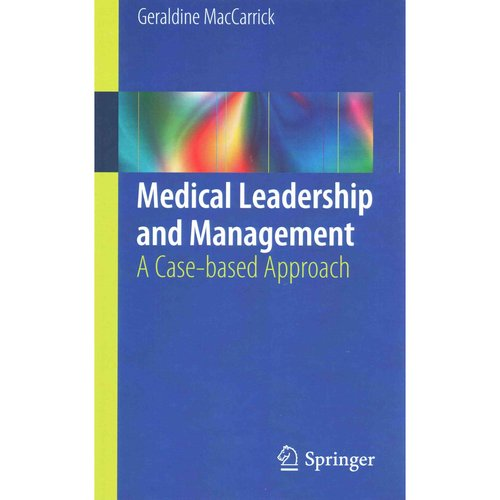 Medical Leadership and Management: A Case-based Approach