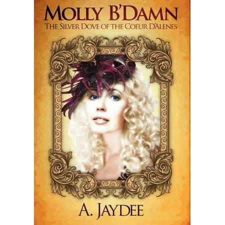 Molly Bdamn  The Silver Dove Of The Coeur Dalenes