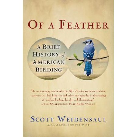 Of a Feather : A Brief History of American Birding](A Brief History Of Halloween In America)