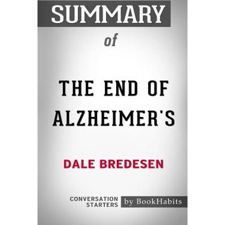 Summary of the End of Alzheimer's by Dale Bredesen : Conversation (To The End Of The Land Summary)