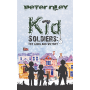 Kid Soldiers: Toy Guns and Victory (Paperback)
