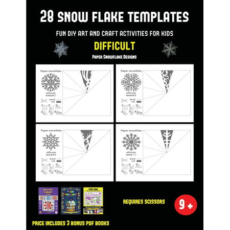 Paper Snowflake Designs: Paper Snowflake Designs (28 snowflake templates - Fun DIY art and craft activities for kids - Difficult): Arts and Crafts for Kids (Paperback) (Arts And Crafts Activities For Halloween)