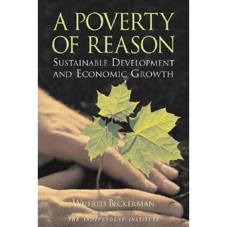 A Poverty of Reason : Sustainable Development and Economic