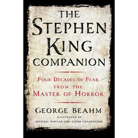 The Stephen King Companion : Four Decades of Fear from the Master of - Stephen King Halloween Horror Nights