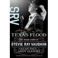 Texas Flood : The Inside Story of Stevie Ray Vaughan (Hardcover)