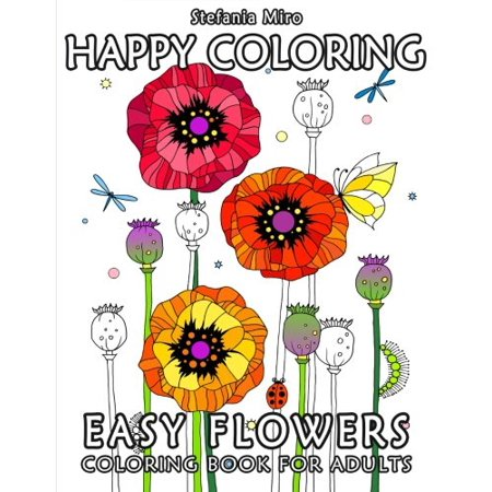 Happy Coloring: Easy Flowers - Coloring Book for Adults - Coloring Adults