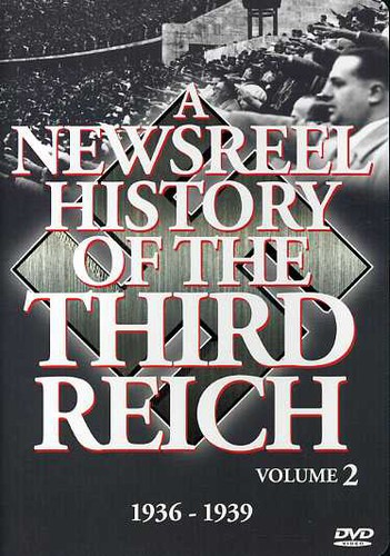 A Newsreel History of the Third Reich: Volume 2 by ARTS MAGIC