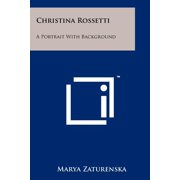 Christina Rossetti : A Portrait With Background