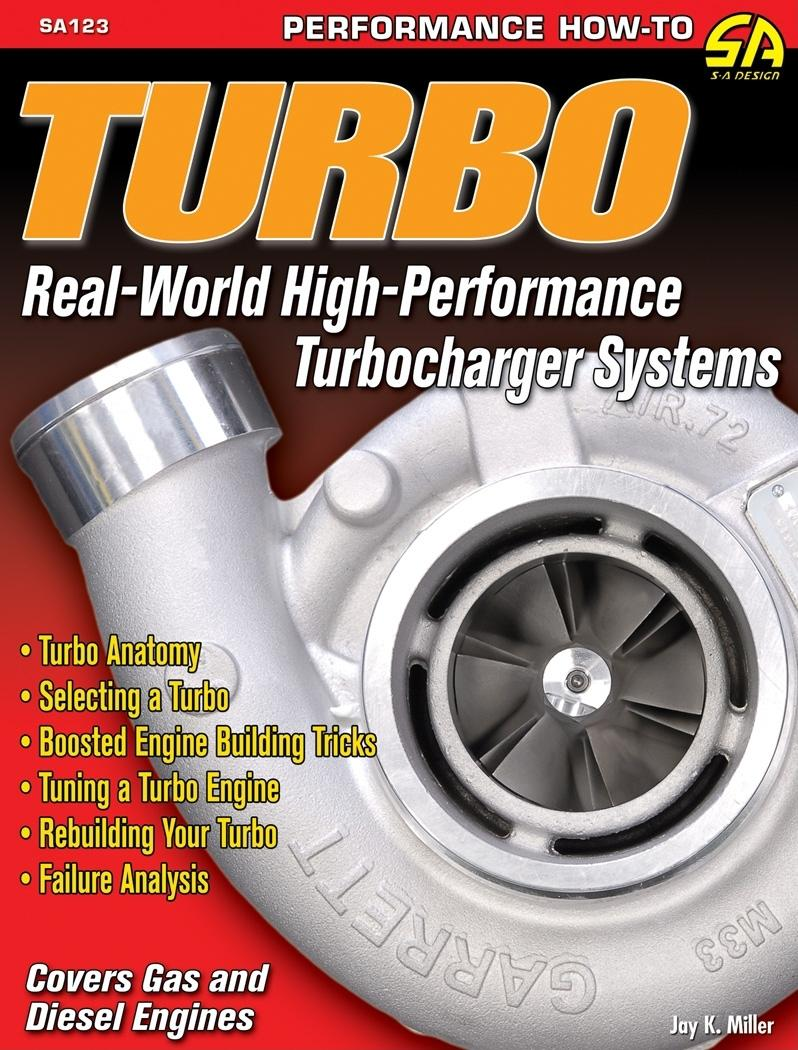 S-A Design: Turbo: Real World High-Performance Turbocharger Systems ...