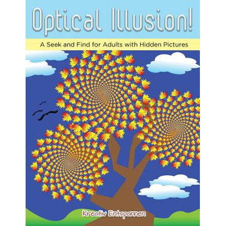 Optical Illusion! a Seek and Find for Adults with Hidden Pictures - Find Adult Store
