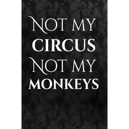 Not My Circus. Not My Monkeys. : Polish Proverbs Blank Book, Journal, Diary, Notebook for Men &