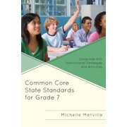 Common Core State Standards for Grade 7: Language Arts Instructional Strategies and Activities (Paperback)