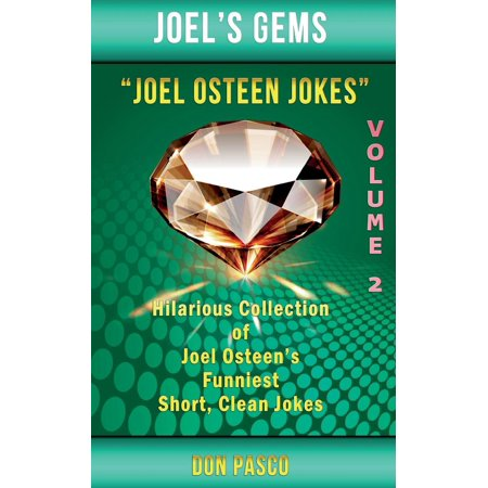 Joel Osteen Jokes Volume 2 : Another Hillarious Collection of Joel Osteen's Funniest Short, Clean Jokes