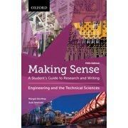 Making Sense in Engineering and the Technical Sciences : A Student's Guide to Research and Writing