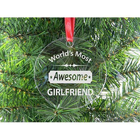World\'s Most Awesome Girlfriend - Clear Acrylic Christmas Ornament ...