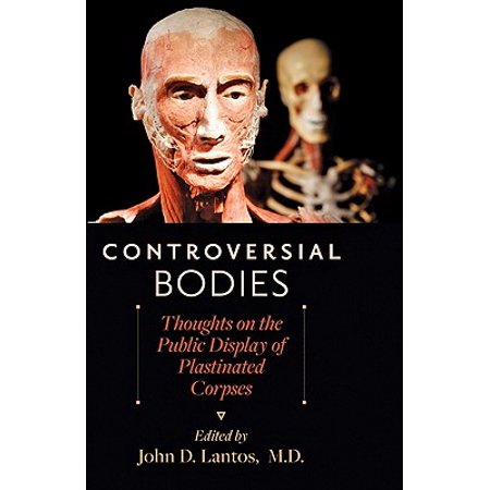 Controversial Bodies : Thoughts on the Public Display of Plastinated Corpses