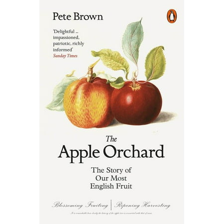 The Apple Orchard : The Story of Our Most English Fruit (Paperback)