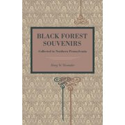 Metalmark: Black Forest Souvenirs: Collected in Northern Pennsylvania (Paperback)