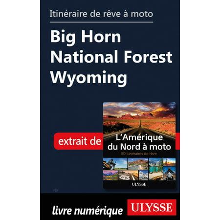 Bighorn Wyoming - itinéraire de rêve à moto - Big Horn National Forest Wyoming - eBook