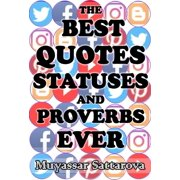 The Best Quotes Statuses and Proverbs Ever - eBook