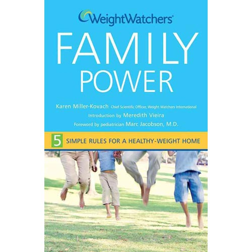 Weight Watchers Family Power: 5 Simple Rules for a Healthy Weight Home