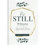 Be Still - 90 Devotions for the Hopeful Heart (Hardcover)
