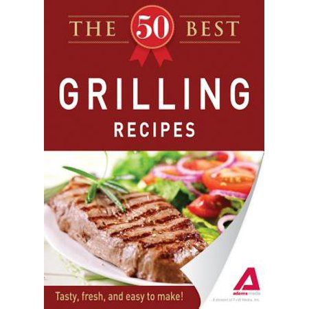 The 50 Best Grilling Recipes - eBook