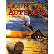 Life Escapes Country Autumn: Adult Coloring Books Country Autumn 2: 48 coloring pages of Autumn country scenes, rural landscapes and farm scenes with barns, farm animals, gardens, fall decorations, pu