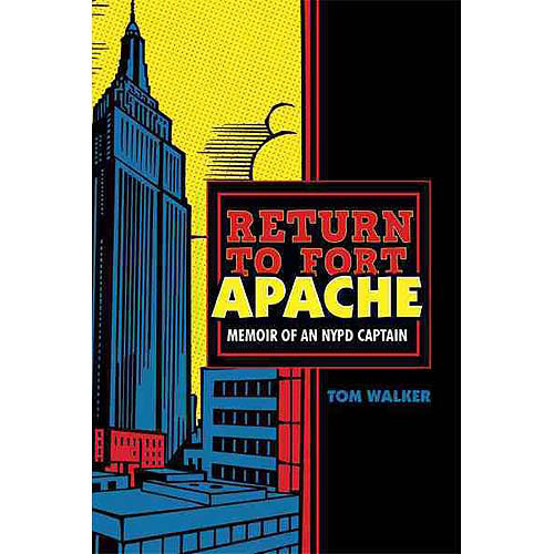 Return to Fort Apache: Memoir of an Nypd Captain