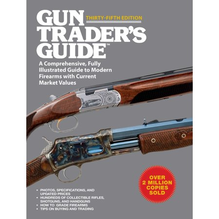 Outdoor Traders (Gun Trader's Guide, Thirty-Fifth Edition : A Comprehensive, Fully Illustrated Guide to Modern Firearms with Current Market)