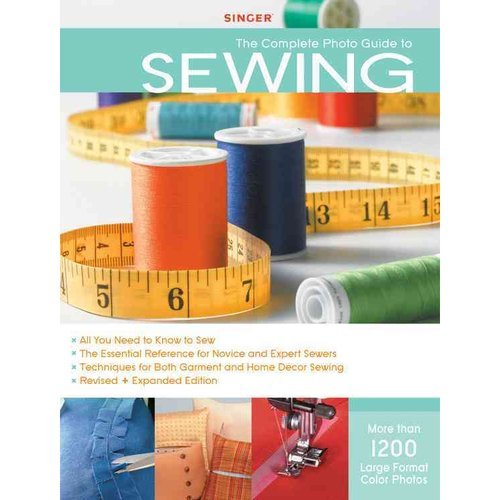 Complete Photo Guide to Sewing: 1200 Full-Color How-to Photos