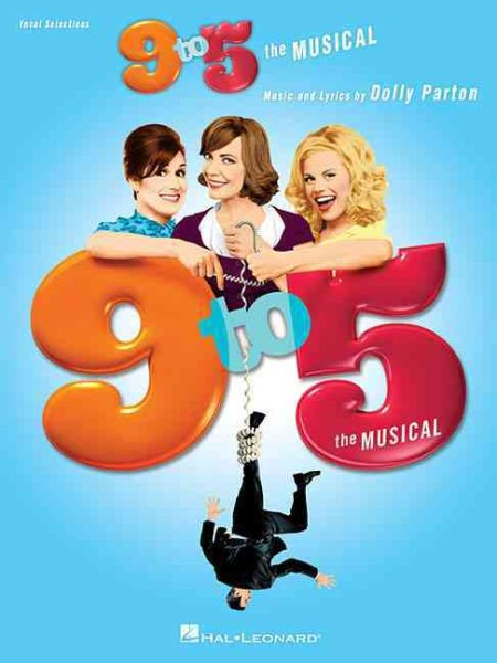 9 to 5: The Musical by Hal Leonard Publishing Corporation