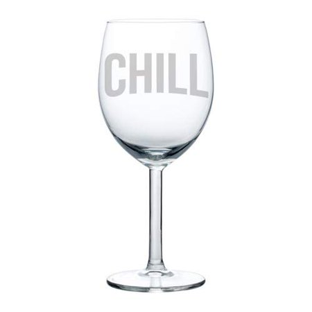 Wine Glass Goblet Funny Chill (10 oz)