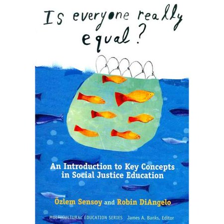 Is Everyone Really Equal?: An Introduction to Key Concepts in Social Justice Education by