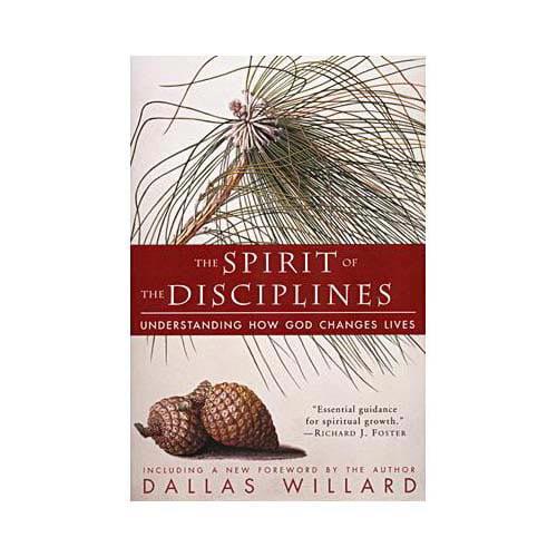 The Spirit of the Disciplines - Reissue (Paperback)