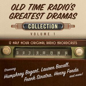 Old Time Radio's Greatest Dramas, Collection 1 -