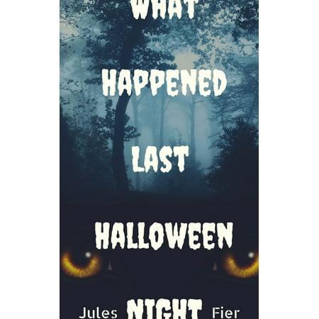 What Happened Last Halloween Night - eBook](Halloween Last Minute Decorating Ideas)