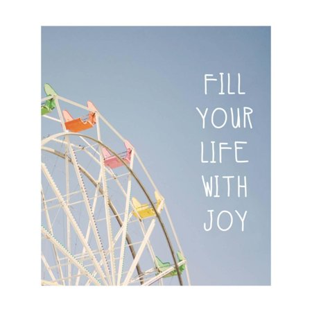 Fill Your Life with Joy Print Wall Art By Linda Woods