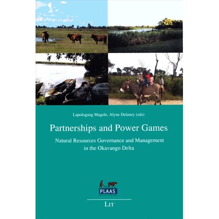 Partnerships And Power Games  Natural Resources Governance And Management In The Okavango Delta