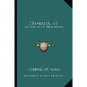 Homeopathy : The Science of Therapeutics