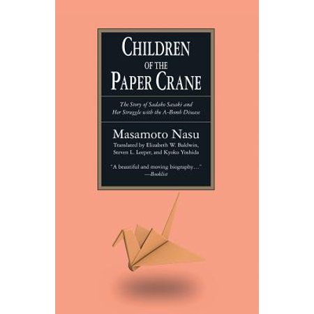 The Children of the Paper Crane: The Story of Sadako Sasaki and Her Struggle with the A-Bomb Disease -