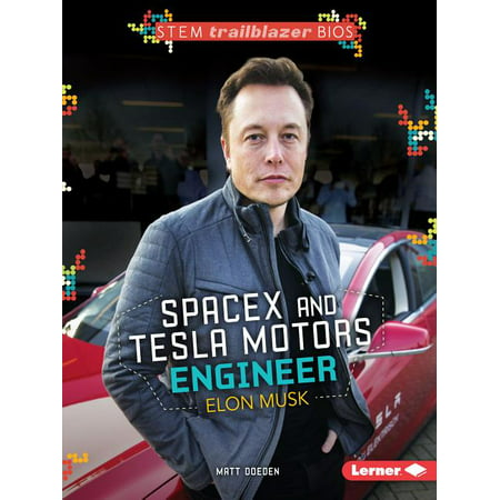 Stem Trailblazer Bios: Spacex and Tesla Motors Engineer Elon Musk (Paperback)